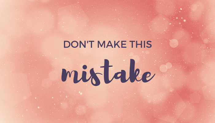 Don't make this big mistake header