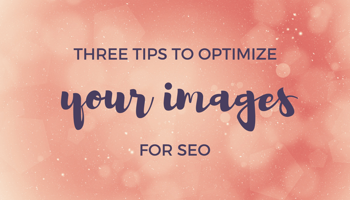 Three Tips to Optimize Your Images for SEO header