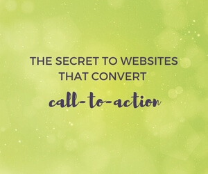 the secret to websites that convert call to action featured image