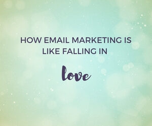 How email marketing is like falling in love featured image