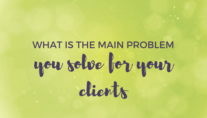 What is the MAIN problem you solve for your clients header image